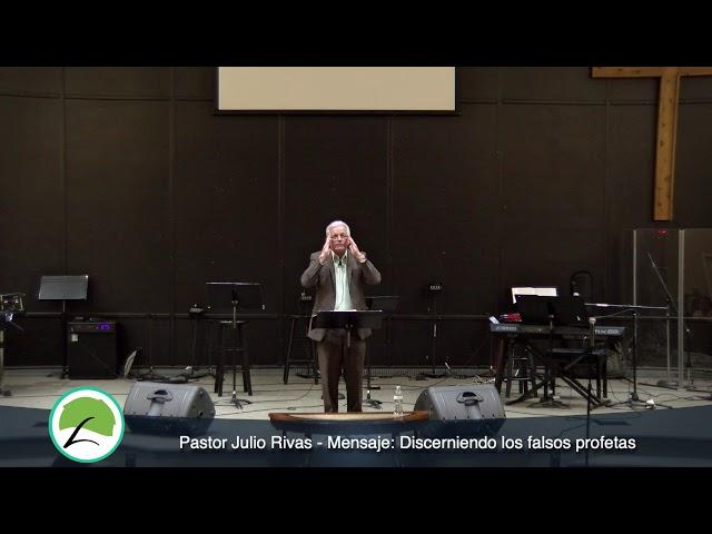Pastor Julio Rivas   Discerniendo los falsos profetas