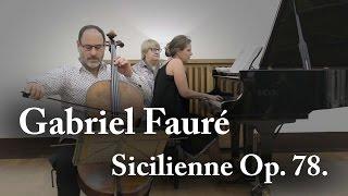 Gabriel Fauré - Sicilienne Op. 78 - E. Reyes. & G. Hoffman