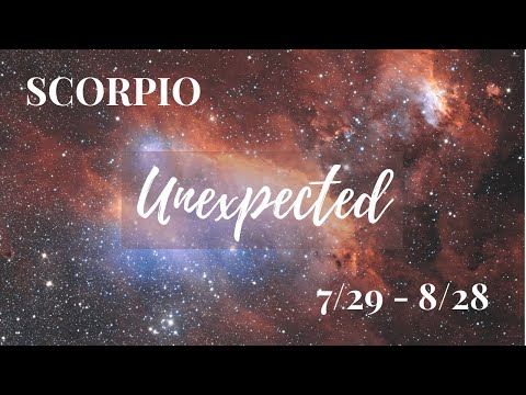 SCORPIO: The Unexpected 7/29 - 8/28 - YouTube