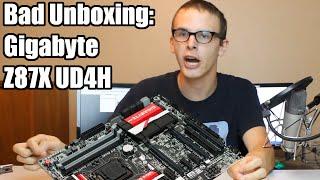Bad Unboxing - Gigabyte Z87X UD4H