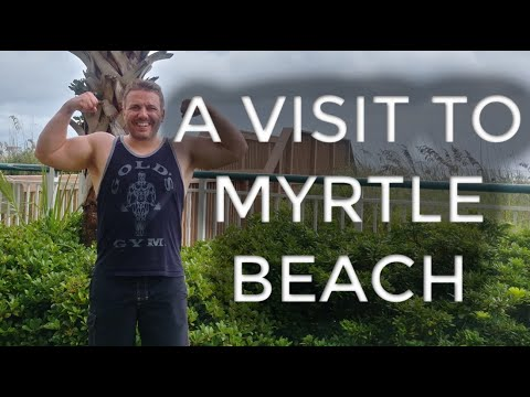 Visiting Myrtle Beach South Carolina