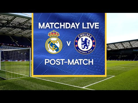 Matchday Live: Real Madrid v Chelsea | Post-Match | Champions League Matchday