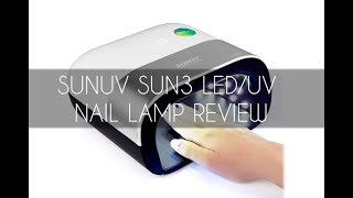 SUNUV SUN3 LED UV NAIL LAMP REVIEW