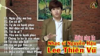 Nghe Rồi Khóc Nhớ Người Yêu Cũ Tâm Trạng Qúa -  Lee Thiên Vũ | NguyenHau Production