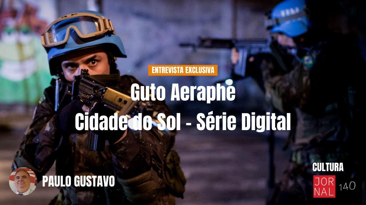 Entrevista exclusiva: Guto Aeraphe e a Cidade do Sol