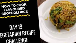 (How To Cook Flavoured Broccoli Rice) Vegetarian Recipe - Day 19