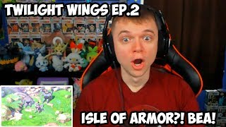 """BEA & ISLE OF ARMOR?!"" Pokémon: Twilight Wings Reaction Episode 2 Training!"