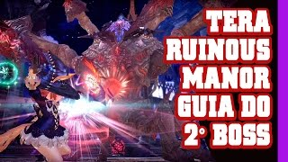 TERA - Guia Ruinous Manor - Normal e Hard Mode - 2° Boss