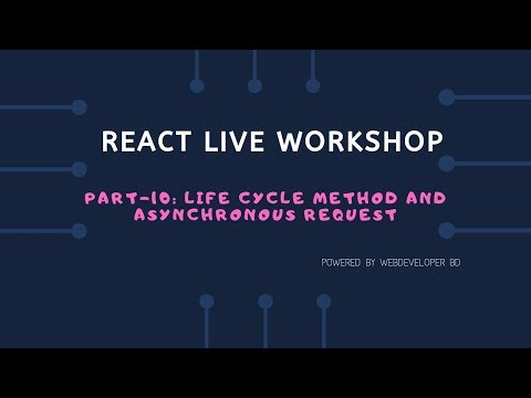 10. Lifecycle method and Asynchronous request | React Js Bangla tutorial thumbnail