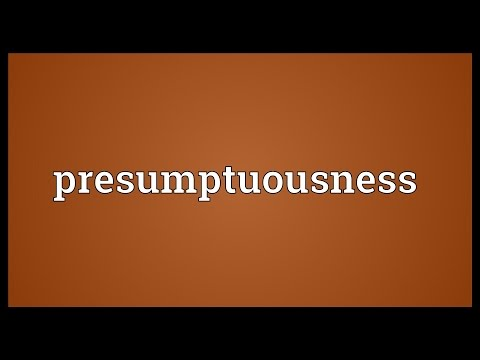Header of presumptuousness