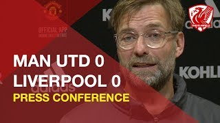 man-united-0-0-liverpool-jurgen-klopp-press-conference