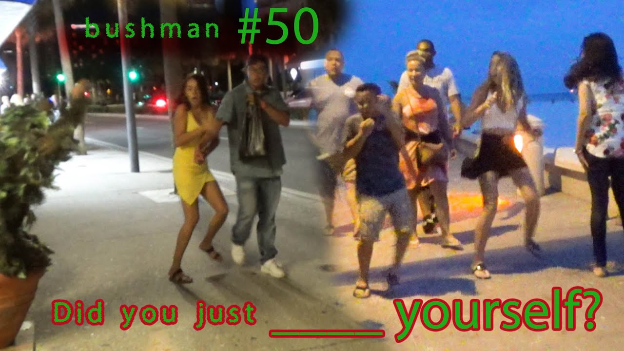 bushman 50 Did you just s____ your pants?