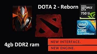 dota 2 reborn beta core2quad q8400 gtx 750ti