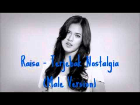 RAISA - Terjebak Nostalgia (Male Ver.)