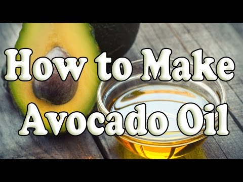 How To Make Avocado Oil | Make Avocado Oil From Scratch