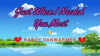 Just When I Needed You Most - RANDY VANWARMER Karaoke HD