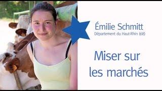 Graine d'agriculteur Emilie Schmitt - Miser sur les marchés