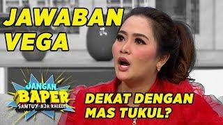 Dikabarkan Dekat Dengan Tukul, Ini Jawaban Vega Darwanti - Jangan Baper (1/11)