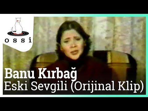 Banu Kırbağ - Eski Sevgili (Orijinal )