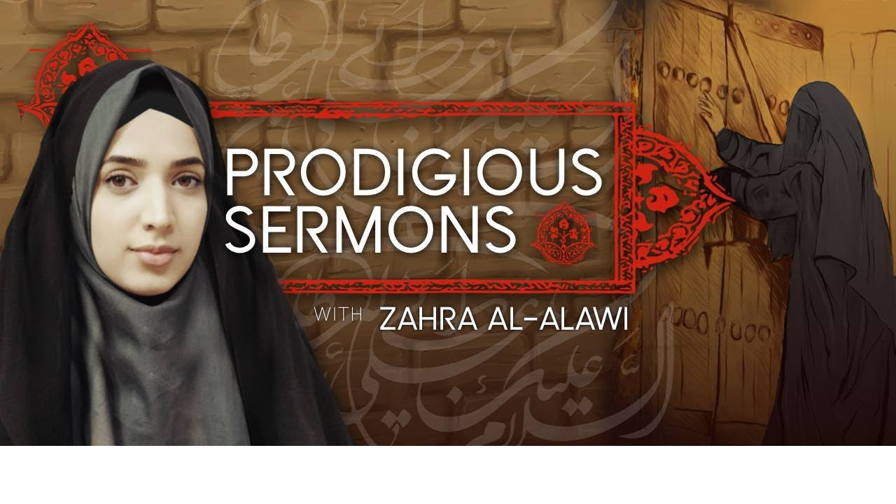 Prodigious Sermon with Sister Zahra Al-Alawi – The sermon of Lady Fatima (PBUH)