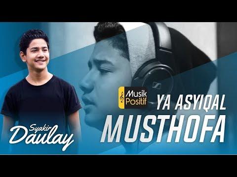Syakir Daulay - Ya Asyiqol Musthofa (Bikin Baper)
