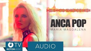 Anca Pop - Maria Magdalena Official Audio