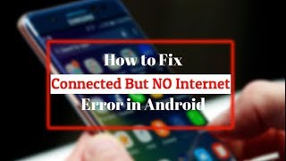 How to fix wifi connected but no internet access in android