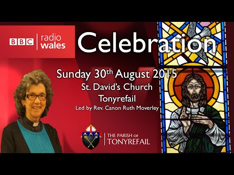 BBC Radio Wales: Celebration at St. David's Church Tonyrefail