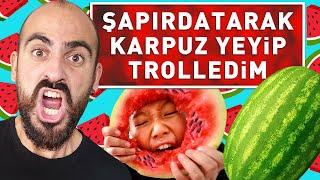 Download lagu ŞAPIRDATARAK KARPUZ YEDİM TROLLEDİM MP3