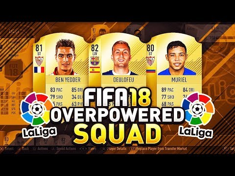 FIFA 18 OVERPOWERED LA LIGA SQUAD BUILDER! TOP 5 CHEAP PLAYERS IN ULTIMATE TEAM?
