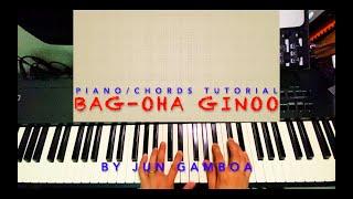 BAG-OHA GINOO (By Jun Gamboa) Piano/Chords Tutorial