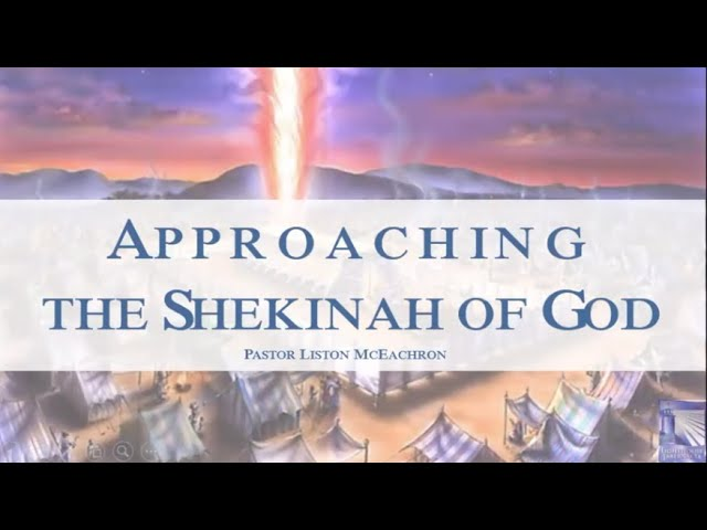 Approaching the Shekinah of God - Sunday Evening - April 19, 2020 - Pastor McEachron
