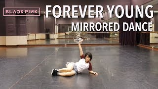 BLACKPINK - 'Forever Young' Full Dance with Music | Mirrored and Slowed [Charissahoo]