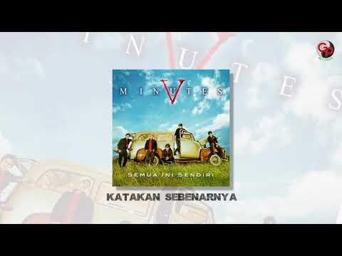 FIVE MINUTES - KATAKAN SEBENARNYA (Official Audio)