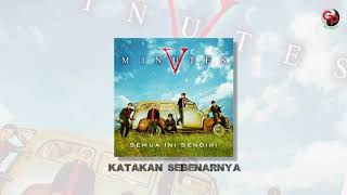 Download lagu Five Minutes - Katakan Sebenarnya (Official Audio)