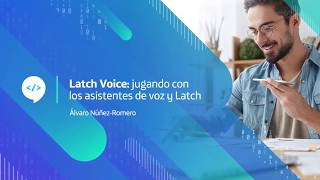 #CodeTalks4Devs Latch Voice Assistant
