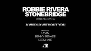 "Robbie Rivera & StoneBridge ""A World Without You"" (Benny Benassi Remix)"
