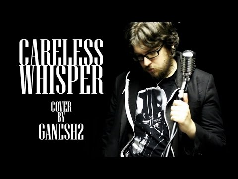 Careless Whisper (Cover By Ganesh2)
