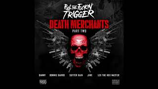"Pull The Fuckin Trigger - ""Death Merchants Pt. 2"" Feat. Lex The Hex Master & Sutter Kain"