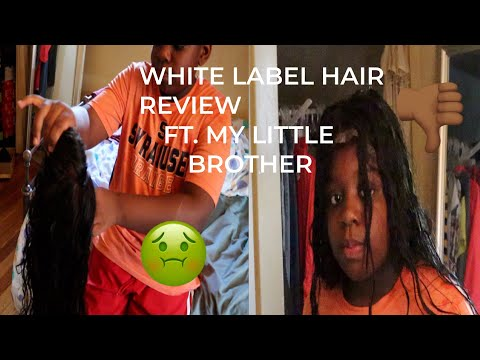 WHITE LABEL HAIR REVIEW ON MY LITTLE BROTHER| I WARNED YOU!!!