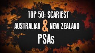 TOP 50: SCARIEST PSAs - AUSTRALIA & NEW ZEALAND