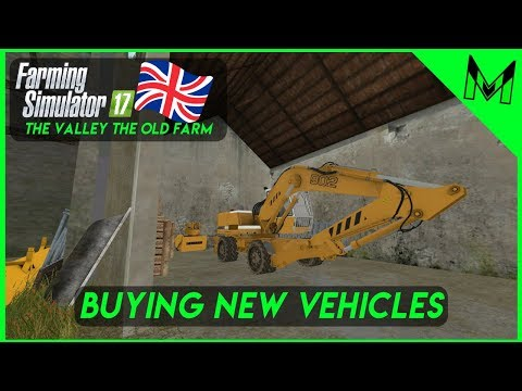 Buying new Vehicles! Farming Simulator 2017 | The Valley The Old Farm #4 Timelapse