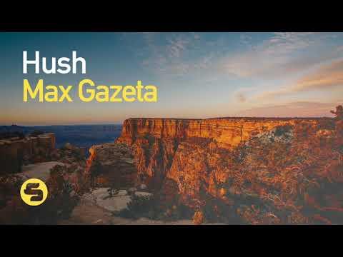 Max Gazeta - Hush (Original Club Mix)