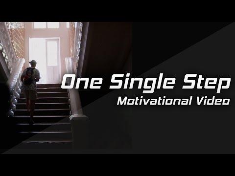 ONE SINGLE STEP - Motivational Video