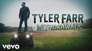 Tyler Farr - Withdrawals (Audio)