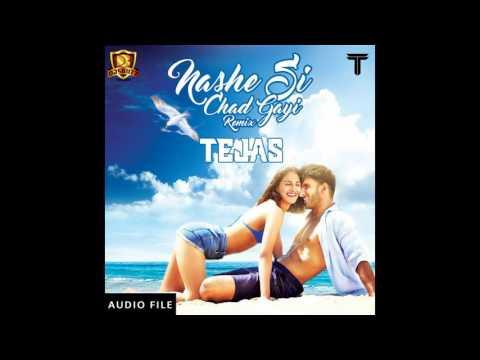 Nashe Si Chad Gayi (Remix) - DJ Tejas