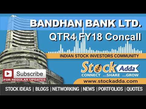 Bandhan Bank Ltd Investors Conference Call Qtr4 FY18