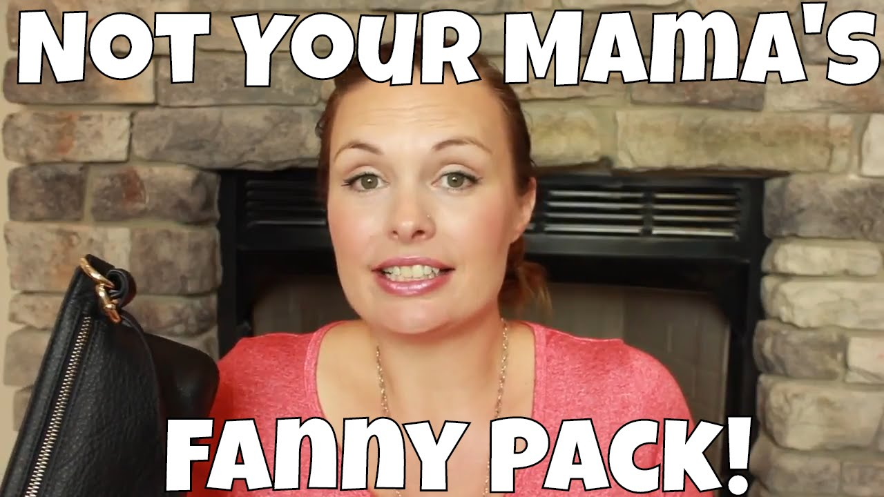 Not Your Mamas Fanny Pack Youtube