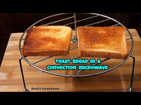 Toast Bread In A Convection Microwave