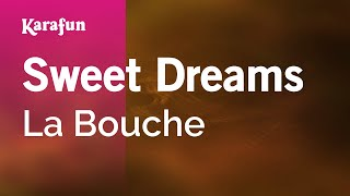 Karaoke Sweet Dreams - La Bouche *